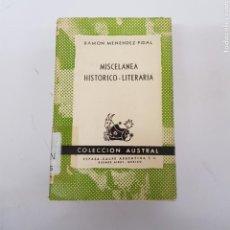 Libros de segunda mano: MISCELÁNEA HISTÓRICO-LITERARIA - MENÉNDEZ PIDAL - AUSTRAL ESPASA CALPE - ARM21. Lote 167778700