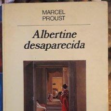 Libros de segunda mano: MARCEL PROUST . ALBERTINE DESAPARECIDA . ANAGRAMA. Lote 167779764