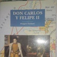Libros de segunda mano: DON CARLOS Y FELIPE II. Lote 167850604