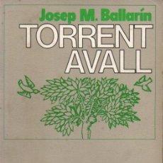 Libros de segunda mano: JOSEP M. BALLARIN : TORRENT AVALL (SAURÍ, 1982) CATALÀ. Lote 167936624