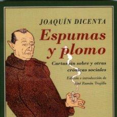 Libros de segunda mano: JOAQUÍN DICENTA, ESPUMAS Y PLOMO (EDICIÓN DE JOSÉ RAMÓN TRUJILLO) SEVILLA, RENACIMIENTO, 2017. . Lote 167944552
