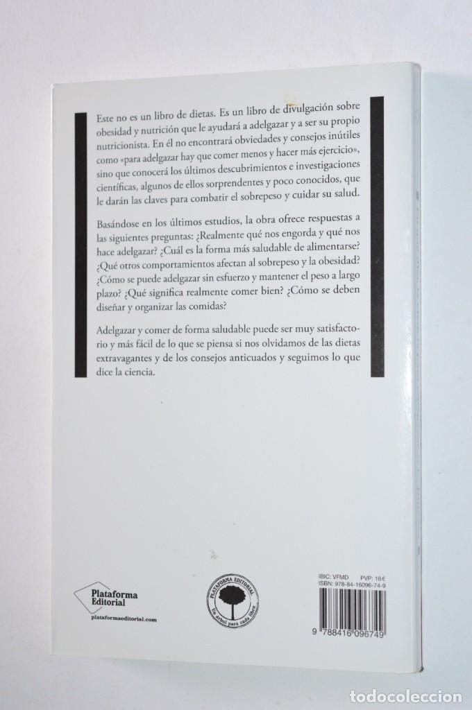 Libros de segunda mano: LIBRO LO QUE DICE LA CIENCIA PARA ADELGAZAR DE FORMA FÁCIL Y SALUDABLE L. JIMÉNEZ PLATAFORMA ED 2014 - Foto 2 - 167970696