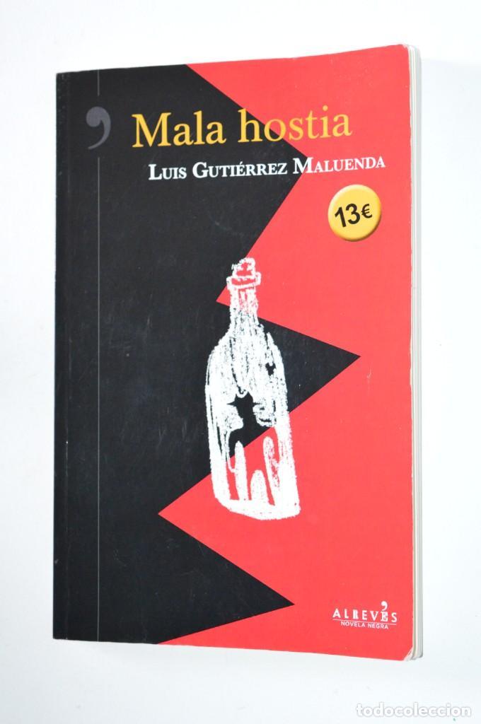 LIBRO MALA HOSTIA LUIS GUTIÉRREZ MALUENDA EDITORIAL ALREVÉS 2011 LEE PIENSA VIVE DETECTIVES (Libros de Segunda Mano (posteriores a 1936) - Literatura - Narrativa - Otros)