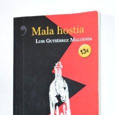 Libros de segunda mano: LIBRO MALA HOSTIA LUIS GUTIÉRREZ MALUENDA EDITORIAL ALREVÉS 2011 LEE PIENSA VIVE DETECTIVES. Lote 167970940