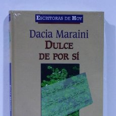 Libros de segunda mano: DULCE DE POR SI / DACIA MARAINI / PLANETA DEAGOSTINI /PRECINTADO. Lote 168003880