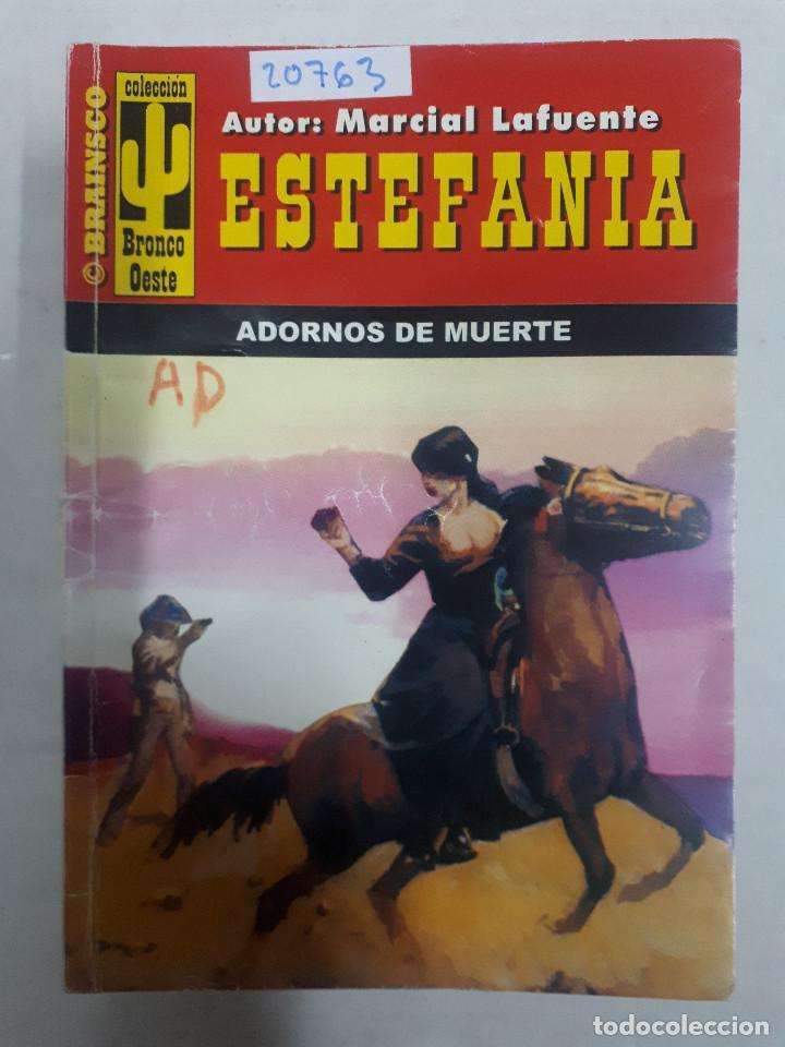 20763 - NOVELAS DEL OESTE - ESTEFANIA - COLECCION BRONCO OESTE - ADORNOS DE MUERTE - Nº 255 (Libros de Segunda Mano (posteriores a 1936) - Literatura - Narrativa - Otros)