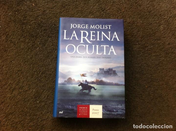 JORGE MOLIST. LA REINA OCULTA. ED. MARTÍNEZ ROCA, 2007. TAPA DURA (Libros de Segunda Mano (posteriores a 1936) - Literatura - Narrativa - Otros)
