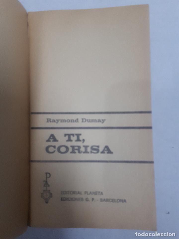 20770 - A TI CORISA - AÑO 1968 - POR RAYMOND DUMAY - EDICIONES G.P. (Libros de Segunda Mano (posteriores a 1936) - Literatura - Narrativa - Otros)