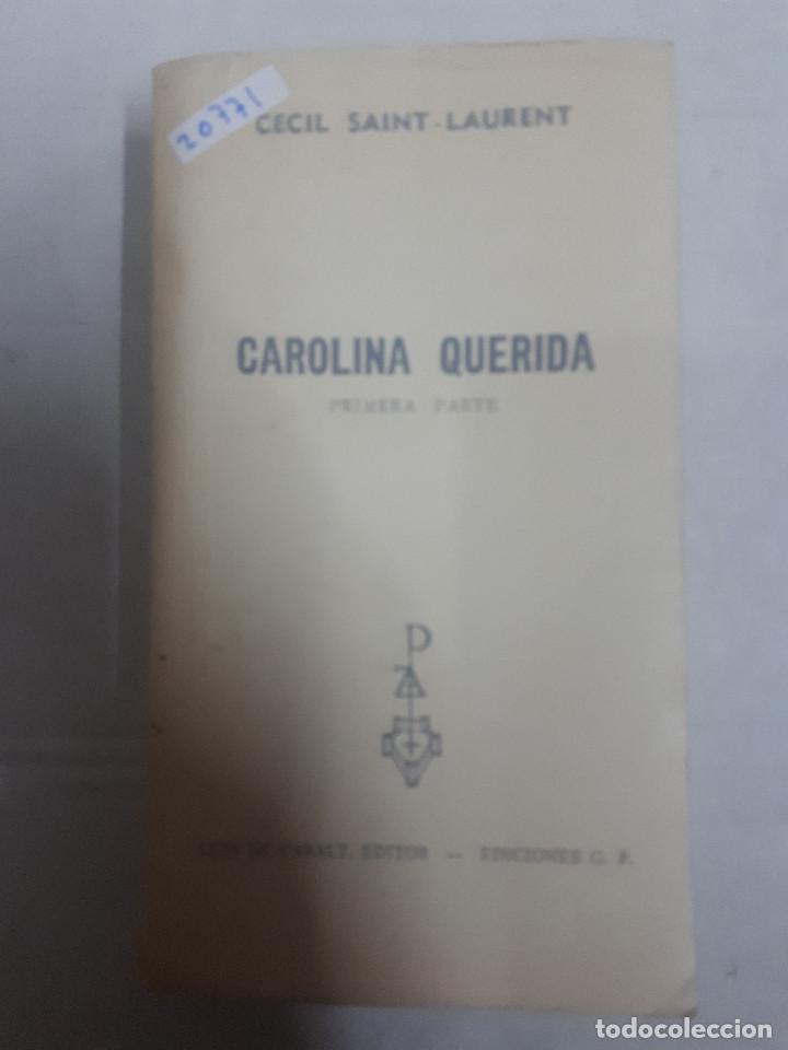 20771 - CAROLINA QUERIDA - PRIMERA PARTE - AÑO 1967 - POR CECIL SAINT-LAURENT - EDICIONES G.P. (Libros de Segunda Mano (posteriores a 1936) - Literatura - Narrativa - Otros)