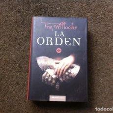 Libros de segunda mano: TIM WILLOCKS. LA ORDEN. ED. CÍRCULO, 2008. TAPA DURA.. Lote 168046536