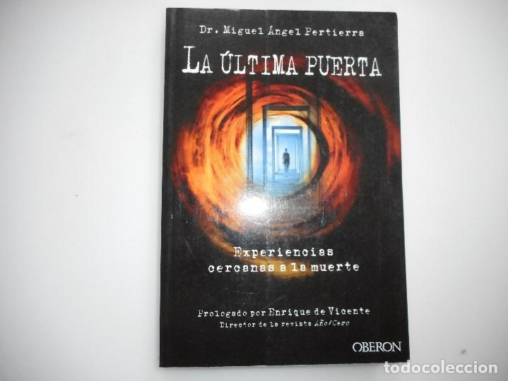 DR. MIGUEL ÁNGEL PERTIERRA LA ÚLTIMA PUERTA Y94572 (Libros de Segunda Mano (posteriores a 1936) - Literatura - Narrativa - Otros)