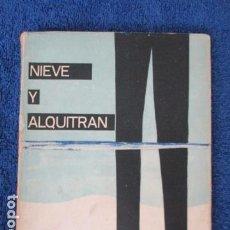 Libros de segunda mano: NIEVE Y ALQUITRAN - MASOLIVER, LIBERATA ED. PEÑISCOLA, / DEDICADO Y FIRMADO POR LA AUTORA.. Lote 168119436