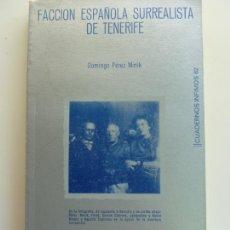 Libros de segunda mano: FACCIÓN ESPAÑOLA SURREALISTA DE TENERIFE. PÉREZ MINIK. 1975. Lote 168160480