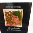Libros de segunda mano: BJS.TIRSO DE MOLINA.EL CONDENADO POR DESCONFIADO.EDT, CATEDRA.BRUMART TU LIBRERIA.. Lote 168181076