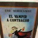 Libros de segunda mano: BJS.ERIC MORECAMBE.EL VAMPIR A CONTRACOR.EDT, JOVENTUT.BRUMART TU LIBRERIA.. Lote 168181224