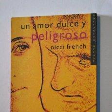 Libros de segunda mano: LIBRO UN AMOR DULCE Y PELIGROSO NICCI FRENCH EDICIONES SALAMANDRA 2001 NARRATIVA ACTUAL AMOR. Lote 168229788