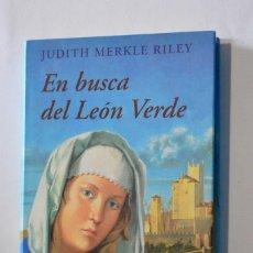 Libros de segunda mano: LIBRO EN BUSCA DEL LEÓN VERDE JUDITH MERKLE RILEY CÍRCULO DE LECTORES 1998 NARRATIVA AMOR. Lote 168229884