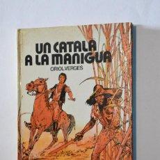 Libros de segunda mano: LIBRO UN CATALÀ A LA MANIGUA ORIOL VERGÉS EDICIONES LA GALERA 1976 ELS GRUMETS DE LA GALERIA. Lote 168230128