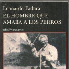 Libros de segunda mano: LEONARDO PADURA. EL HOMBRE QUE AMABA A LOS PERROS. TUSQUETS ANDANZAS PRIMERA EDICION. Lote 168278860