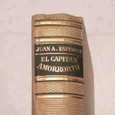 Libros de segunda mano: EL CAPITÁN AMORRORTU - JUAN ANTONIO ESPINOSA - JOSÉ JANÉS EDITOR 1952 - PRIMERA EDICIÓN . Lote 168313320