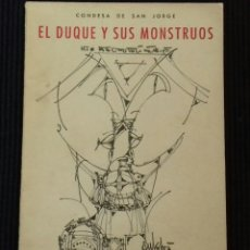 Libros de segunda mano: EL DUQUE Y SUS MONSTRUOS. CONDESA DE SAN JORGE. CORONA AZTECA. ANDORRA 1972. FIRMADO POR AUTOR.. Lote 168339108