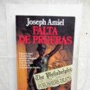 Libros de segunda mano: FALTA DE PRUEBAS POR JOSEPH AMIEL. Lote 168373096