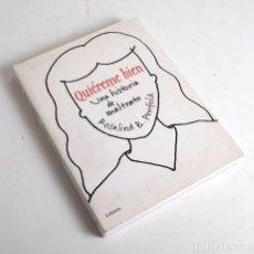 Libros de segunda mano: QUIÉREME BIEN. UNA HISTORIA DE MALTRATO - ROSALIND B. PENFOLD. LUMEN. 2006. Lote 168401340