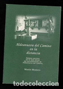 ALDEANUEVA DEL CAMINO EN LA DISTANCIA, MARTÍN MONTERO (Libros de Segunda Mano (posteriores a 1936) - Literatura - Narrativa - Otros)