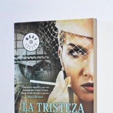 Libros de segunda mano: LIBRO NARRATIVA BEST SELLER LA TRISTEZA DEL SAMURÁI VÍCTOR DEL ÁRBOL RANDOM HOUSE MONDADORI 2012. Lote 168545068