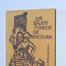 Libros de segunda mano: LIBRO LOS BAJOS FONDOS DE BARCELONA J. BELLACASA DOLZ EDICIONES RODEGAR 1963 DOCUMENTO NARRATIVA. Lote 168547360