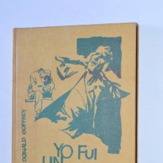 Libros de segunda mano: LIBRO YO FUI UN COCAINOMANO DONALD GOFFREY EDICIONES RODEGAR 1967 NARRATIVA TAPA DURA. Lote 168547600