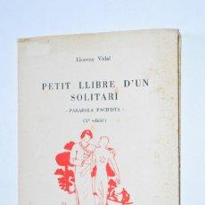 Libros de segunda mano: LIBRO PETIT LLIBRE D'UN SOLITARI LLORENÇ VIDAL PONENT QUADERNS LITERARIS 1974 PARABOLA PACIFISTA. Lote 168548144