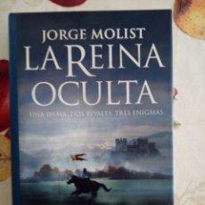 Libros de segunda mano: LA REINA OCULTA. JORGE MOLIST. ME 2007. 575PGS.. Lote 168590904