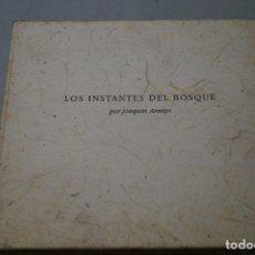 Libros de segunda mano: LOS INSTANTES DEL BOSQUE. JOAQUÍN ARAÚJO.. Lote 168614352