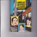 Libros de segunda mano: ANNE LEE SALVARÁ TU ALMA. PEDIDO MÍNIMO EN LIBROS: 4 TÍTULOS. Lote 168621688