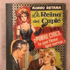 Libros de segunda mano: ALVARO RETANA (2 LIBROS ENCUADERNADOS EN 1). LA REINA DEL CUPLÉ Y ¡POBRE CHICA LA QUE TIENE QUE SERV. Lote 168705406