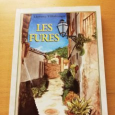 Libros de segunda mano: LES FURES (LLORENÇ VILLALONGA) EDICIÓ A CURA DE JOSEP ANTONI GRIMALT. Lote 226815336
