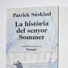 Libros de segunda mano: LIBRO LA HISTÒRIA DEL SENYOR SOMMER PATRICK SÜSKIND 2011 GRUP EDITORIAL 62 ILUSTRACIONES SEMPÉ. Lote 168844548