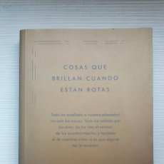 Libros de segunda mano: COSAS QUE BRILLAN CUANDO ESTÁN ROTAS NURIA LABARI. Lote 168853496