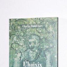 Libros de segunda mano: PEQUEÑO LIBRO CATALÀ L'HAIXIX ELS PARADISOS ARTIFICIALS CHARLES BAUDELAIRE 2003 ENSIOLA EDITORIAL. Lote 168856416