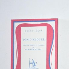 Libros de segunda mano: PEQUEÑO LIBRO TÓNIO KRÖGER THOMAS MANN 2007 EDITORIAL MOLL MALLORCA ISLAS BALEARES GUILLEM NADAL. Lote 168856640