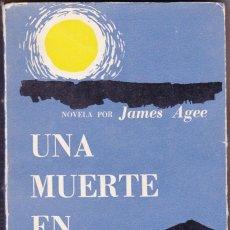 Libros de segunda mano: JAMES AGEE. UNA MUERTE EN LA FAMILIA. PRIMERA EDICIÓN EN ESPAÑOL 1958. EDITORIAL ÁGORA. RARO.. Lote 168951012