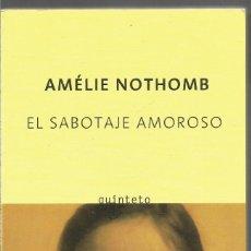 Livres d'occasion: AMELIE NOTHOMB. EL SABOTAJE AMOROSO. SALAMANDRA QUINTETO. Lote 182430692
