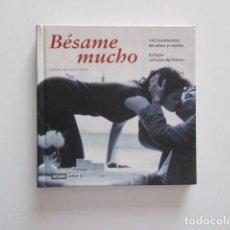 Libros de segunda mano: BÉSAME MUCHO, INCLUYE EL ARTE DEL BESO, 142 MOMENTOS DE AMOR Y CARIÑO, IMPECABLE. Lote 169024864