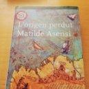 Libros de segunda mano: L'ORIGEN PERDUT (MATILDE ASENSI) PLANETA. Lote 169026016