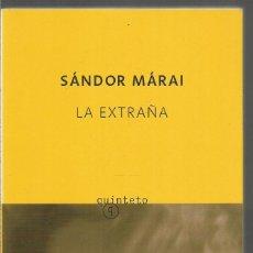 Libros de segunda mano: SANDOR MARAI. LA EXTRAÑA. SALAMANDRA QUINTETO. Lote 169047744