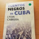 Libros de segunda mano: CUENTOS NEGROS DE CUBA (LYDIA CABRERA) EDITORIAL LETRAS CUBANA. Lote 169082004