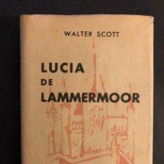 Libros de segunda mano: COLECCIÓN CRISOL N°12. LUCÍA DE LAMMERMOOR. AGUILAR (1963). CON SOBRECUBIERTA. 548 PÁGINAS. Lote 169136408
