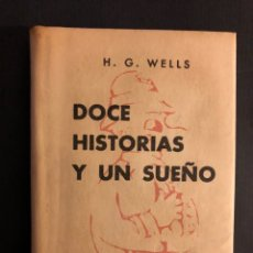 Libros de segunda mano: COLECCIÓN CRISOL N°3. DOCE HISTORIAS Y UN SUEÑO. H. G. WELLS. AGUILAR (1963). CON SOBRECUBIERTA. Lote 169136668