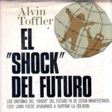 Libros de segunda mano: EL SHOCK DEL FUTURO. ALVIN TOFFLER. 7ª EDICION. PLAZA & JANES. 1974.. Lote 169170992